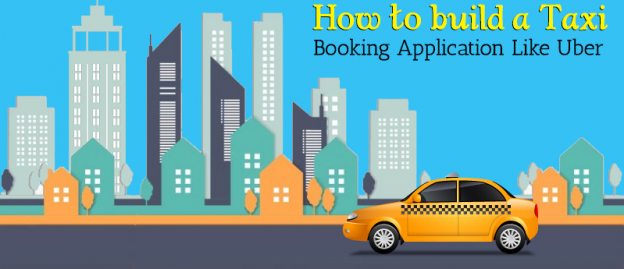 Build Taxi Booking App Like Uber